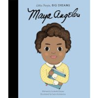 Bookspeed: Little People Big Dreams: Maya Angelou